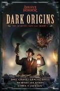 Dark Origins Arkham Horror The Collected Novellas Volume 1