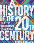 A History of the 20th Century: Conflict, Technology & Rock'n'roll