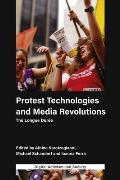 Protest Technologies and Media Revolutions: The Longue Dur?e