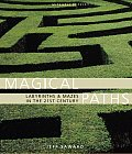 Magical Paths Labyrinths & Mazes in the 21st Century