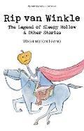 Rip Van Winkle the Legend of Sleepy Hollow & Other Stories