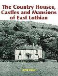 Country Houses, Castles and Mansions of East Lothian