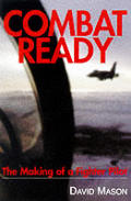 Combat Ready The Making Of Fighter Pilot