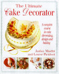 Ultimate Cake Decorator A Complete Cours
