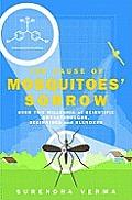 Cause of Mosquitoes Sorrow Beginnings Breakthroughs & Blunders in Science