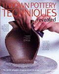 Thrown Pottery Techniques Revealed The Secrets of Perfect Throwing