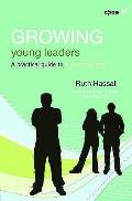 Growing Young Leaders: a Practical Guide To Mentoring Teens