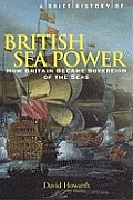 Brief History of British Sea Power
