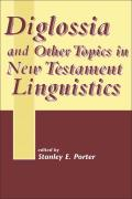 Diglossia and Other Topics in New Testament Linguistics