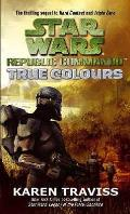 True Colors: Republic Commando 3: Star Wars Legends