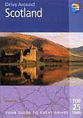 Drive Around Scotland 1st Edition Your Guide To Great