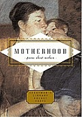 Motherhood Poems About Mothers