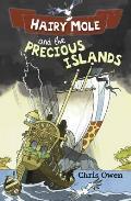 Hairy Mole and the Precious Islands
