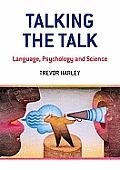 Talking The Talk Language Psychology & Science Trevor Harley