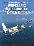 Sunderland Squadrons of World War 2