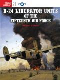 B 24 Liberator Units of the Fifteenth Air Force