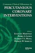 Common Clinical Dilemmas in Percutaneous Coronary Interventions