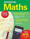 Succeed in Maths 14-16 Years (Gcse)