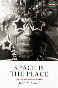 Space Is The Place The Lives & Times Of