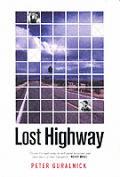 Lost Highway: Journeys & Arrivals of American Musicians