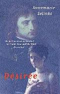 Desiree The Bestselling Novel of Napoleons First Love