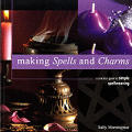 Making Spells & Charms A Practical Guide To