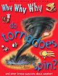 Why Why Why Do Tornadoes Spin