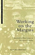 Working on the Margins: Black Workers, White Farmers in Postcolonial Zimbabwe