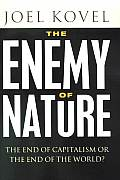 Enemy Of Nature The End Of Capitalism
