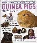 Mini Encyclopedia of Guinea Pigs Breeds and Care