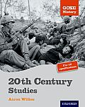 GCSE History: 20th Century Studies Student Book