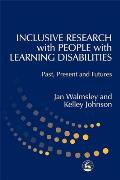 Inclusive Research with People with Learning Disabilities: Past, Present and Futures