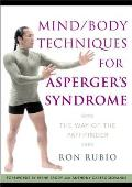 Mind/Body Techniques for Asperger's Syndrome: The Way of the Pathfinder