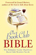 Book Club Bible The Definitive Guide That Every Book Club Member Needs