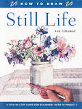 How To Draw Still Life A Step by Step Guide for Beginners with 10 Projects
