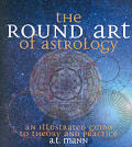 Round Art Of Astrology Illustrated Guide To Th