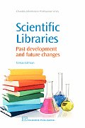 Scientific Libraries: Past Developments and Future Changes