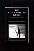King's African Rifles. a Study in the Military History of East and Central Africa, 1890-1945