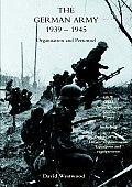 German Army 1939 1945organisation & Personnel