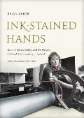 Ink-Stained Hands: Graphic Studio Dublin and the Origins of Fine Art Printmaking in Ireland. Brian Lalor