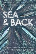 To Sea & Back the Heroic Life of the Atlantic Salmon
