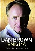 The Dan Brown Enigma: The Biography of the World's Greatest Thriller Writer