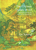 Chinese Theory of Art Translations from the Masters of Chinese Art