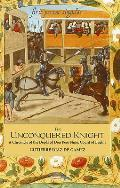 The Unconquered Knight: A Chronicle of the Deeds of Don Pero Ni?o, Count of Buelna