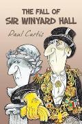 Fall of Sir Winyard Hall