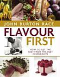 Flavour First How to Get the Best from the Best Ingredients