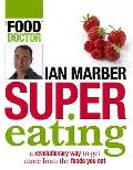 Supereating: Getting the Best Out of Your Food