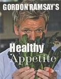 Gordon Ramsays Healthy Appetite Recipes from the F Word