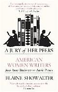 Jury of Her Peers American Women Writers from Anne Bradstreet to Annie Proulx