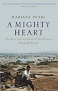 Mighty Heart: the Daniel Pearl Story